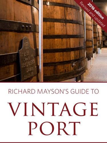 Richard Mayson's guide to vintage port 2016 by Richard Mayson