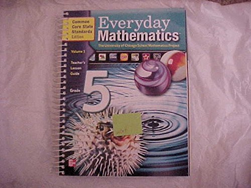 Everyday Math Grade 5, Vol. 1, Teachers Lesson Guide, Common Core State Standards