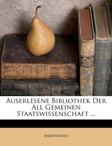 Download Auserlesene Bibliothek der allgemeinen Staatswissenschaft. Zweyter Band. (German Edition) PDF