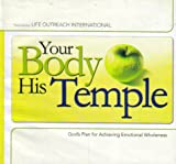 img - for Your Body, His Temple: God's Plan for Achieving Emotional Wholeness book / textbook / text book