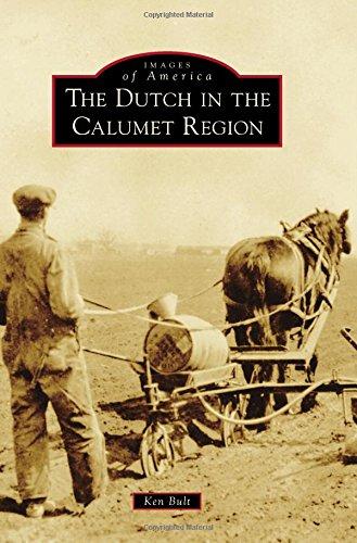 The Dutch in the Calumet Region (Images of America) pdf epub