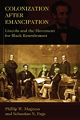 Colonization After Emancipation: Lincoln and the Movement for Black Resettlement Kindle Edition