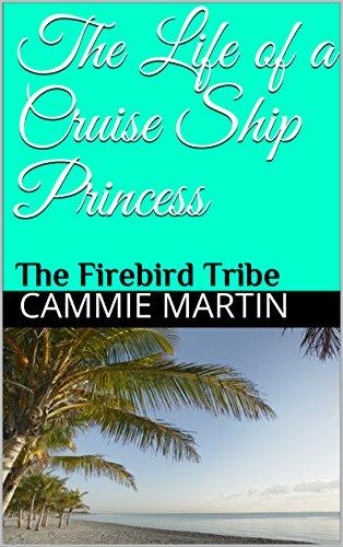 the-life-of-a-cruise-ship-princess-the-firebird-tribe