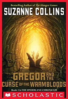The Underland Chronicles #3: Gregor and the Curse of the Warmbloods by [Collins, Suzanne]