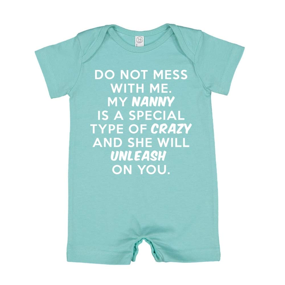 My Nanny is Crazy Do Not Mess with Me Baby Romper