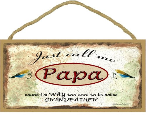 Just Call Me Papa I'm Too Cool To Be Called Grandfather Fishing Lures SIGN Plaque 5X10