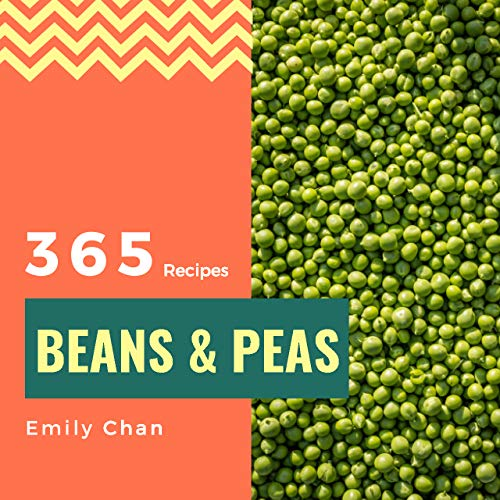 - Beans & Peas 365: Enjoy 365 Days With Amazing Beans & Peas Recipes In Your Own Beans & Peas Cookbook! (Black Bean Recipes, Bean Soup Cookbook, Green Bean Recipes, Bean Sprouts Cookbook) [Book 1]