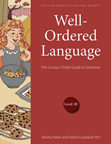 Well-Ordered Language Level 1B: The Curious Child's Guide to Grammar by Classical Academic Press