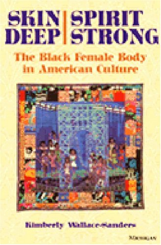 Search : Skin Deep, Spirit Strong: The Black Female Body in American Culture
