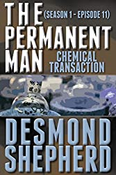 Chemical Transaction (The Permanent Man Book 11)