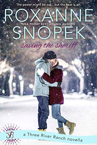 Saving the Sheriff: A Three River Ranch Novella by [Snopek, Roxanne]
