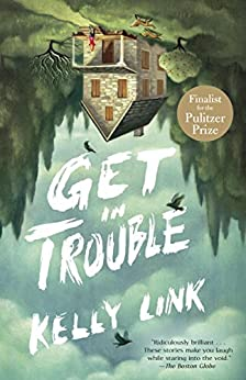 Get in Trouble: Stories by [Link, Kelly]