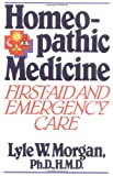 img - for Homeopathic Medicine:: First Aid and Emergency Care book / textbook / text book