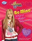 Hannah Montana Be Mine! A Rockin Book of Valentines