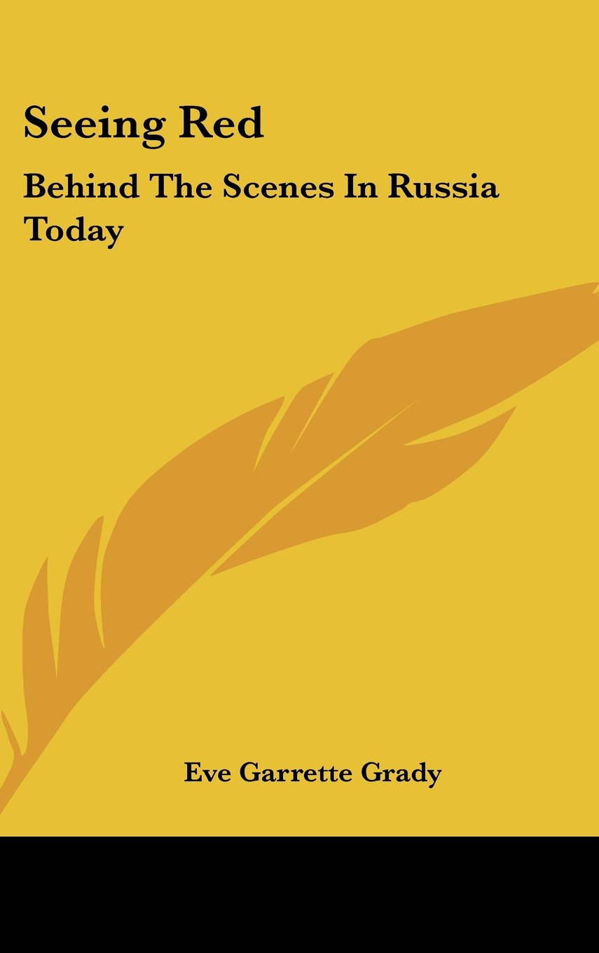 Seeing Red: Behind The Scenes In Russia Today pdf epub