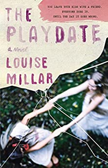 The Playdate: A Novel by [Millar, Louise]