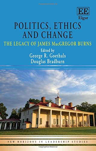 Books : Politics, Ethics and Change: The Legacy of James MacGregor Burns (New Horizons in Leadership series)