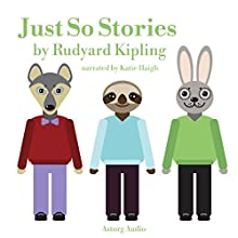 Just So Stories: Best tales and stories for kids Audiobook by Rudyard Kipling Narrated by Katie Haigh