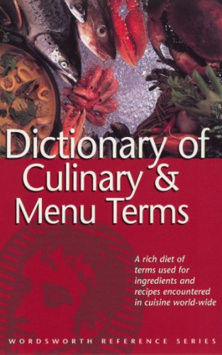 Dictionary of Culinary & Menu Terms (Wordsworth Reference)