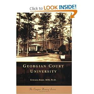 Georgian Court University (NJ) (Campus History Series) Edwarda Barry RSM Ph. D.