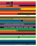 "California Design, 1930--1965: ""Living in a Modern Way"" (MIT Press)"