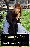 Loving Eliza, Ruth Ann Nordin, 1449550207