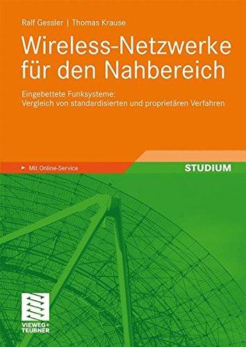 Wireless-Netzwerke für den Nahbereich: Eingebettete Funksysteme: Vergleich von Standardisierten und Proprietären Verfahren (German Edition)