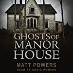 Ghosts of Manor House | Matt Powers