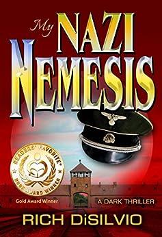 My Nazi Nemesis: A Dark Thriller of Tragic Love During War by [DiSilvio, Rich]