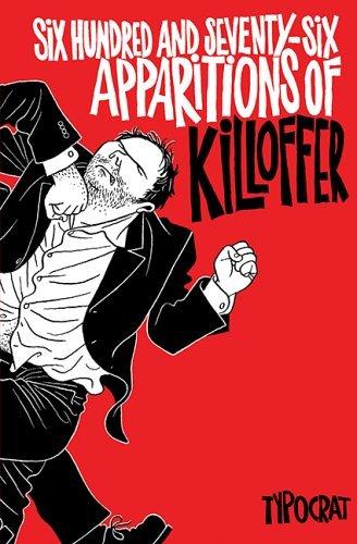 Six Hundred and Sevety-Six Apparitions of Killoffer