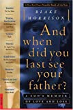 img - for And when did you last see your father?: A Son's Memoir of Love and Loss book / textbook / text book