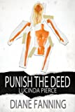 Punish the Deed (A Lucinda Pierce Mystery Book 2)
