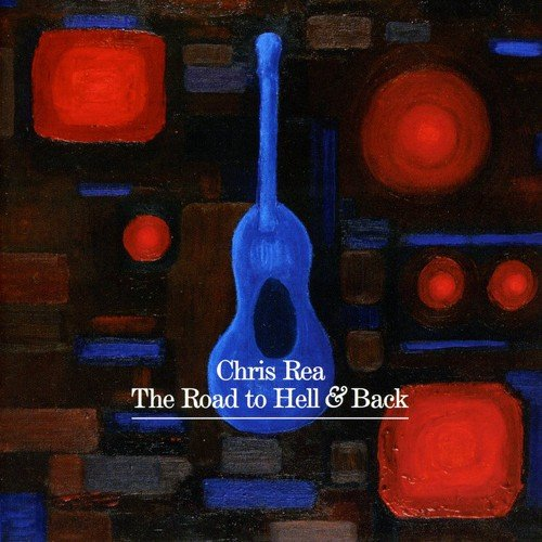 CD : Chris Rea - Road To Hell and Back (Hong Kong - Import)
