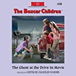 The Ghost at the Drive-In Movie: The Boxcar Children Mysteries, Book 116 | Gertrude Chandler Warner