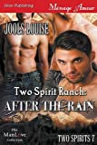 Two Spirit Ranch: After the Rain [Two Spirits 7] (Siren Publishing Menage Amour Manlove)