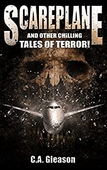 Scareplane and Other Chilling Tales of Terror! by [Gleason, C.A.]