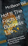Hot !!! The Facts of Business Life: What Every Successful Business Owner Knows That You Don't