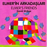 Elmer's Friends (English–Turkish) (Elmer series)