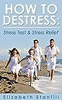 How To Destress Via Stress Test & Stress Relief