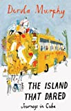 The Island That Dared, Dervla Murphy, 190601146X