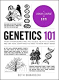 Genetics 101: From Chromosomes and the Double Helix to Cloning and DNA Tests, Everything You Need to Know about Genes (Adams 101)