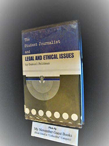 The student journalist and legal and ethical issues,