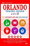 Orlando Travel Guide 2018: Shops, Restaurants, Cafés, Bars, Pubs and Nightclubs in Orlando, Florida (City Travel Guide 2018)