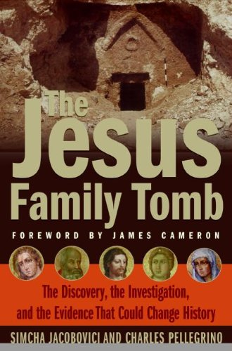 The Jesus Family Tomb by Simcha Jacobovici and Charles Pellegrino