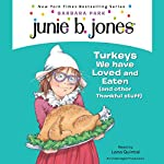 Junie B., First Grader: Turkeys We Have Loved and Eaten (and Other Thankful Stuff) | Barbara Park