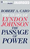 img - for The Passage of Power (The Years of Lyndon Johnson) book / textbook / text book