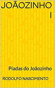 JOÃOZINHO I: Piadas do Joãozinho