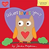 Whooo Loves You? (Padded Cloth Covers with Lift-the-Flaps)