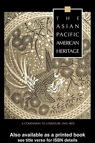 The Asian Pacific American Heritage: A Companion to Literature and Arts (Garland Reference Library of the Humanities)