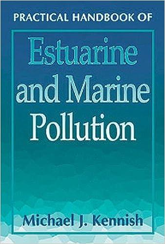 Télécharger Google Books en ligne pdf Practical Handbook of Estuarine and Marine Pollution (CRC Marine Science) by Michael J. Kennish (1996-10-11) PDF B01K2P9I50